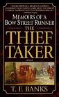 The Thief-Taker : Memoirs of a Bow Street Runner by T. F. Banks (2002, Paperback)