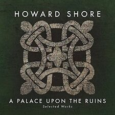 A Palace Upon The Ruins 2016 by Howard Shore; Ludwig Wicki; Judith Clurman; Kron