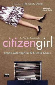 Citizen-Girl-by-Nicola-Kraus-and-Emma-McLaughlin-2005-Paperback-BRAND-NEW