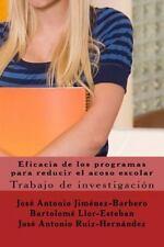 Eficacia de Los Programas para Reducir el Acoso Escolar by Bartolomé...
