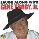 Laugh Along with Gene Tracy, Jr. by Gene Tracy (CD, Jan-2002, Good Time Records)