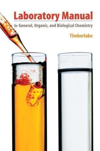 Laboratory Manual for General, Organic, and Biological Chemistry, Karen C. Timbe