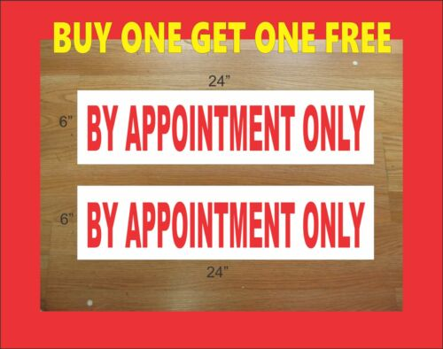 """BY APPOINTMENT ONLY 6/""""x24/"""" REAL ESTATE RIDER SIGNS Buy 1 Get 1 FREE Double Sided"""