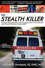 The Stealth Killer: Is Oral Spirochetosis the Missing Link in the Dental and Heart Disease Labyrinth? by William D Nordquist Bs DMD MS (Paperback / softback, 2009)