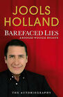 Barefaced Lies and Boogie-woogie Boasts by Jools Holland (Hardback, 2007)