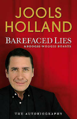 """AS NEW"" Barefaced Lies and Boogie-Woogie Boasts, Holland, Jools, Book"
