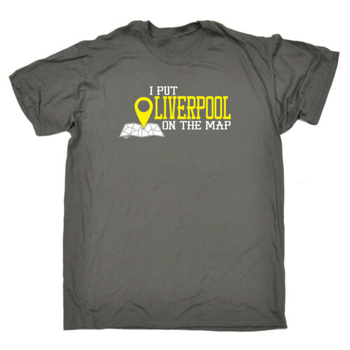 Funny Novelty T-Shirt Mens tee TShirt Liverpool I Put On The Map