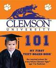 Clemson University 101 by Brad M Epstein (Board book, 2004)