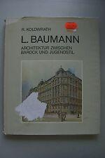 Ludwig Baumann Architektur zwischen Barock und Jugendstil 1985
