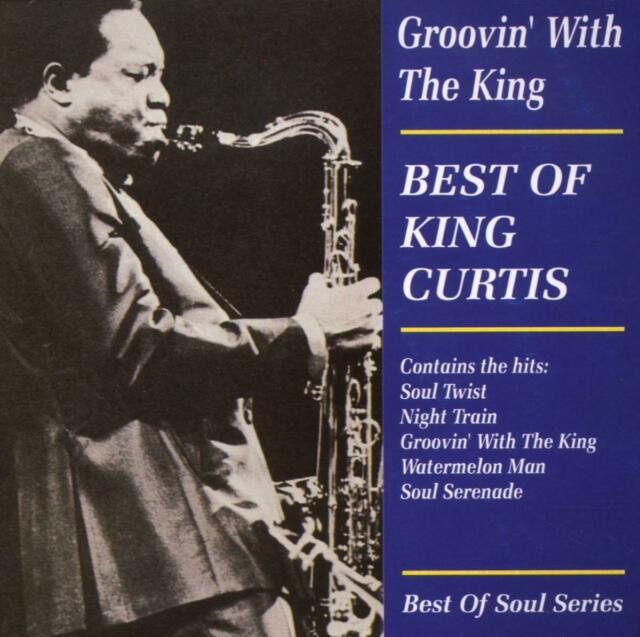 King Curtis-Best Of - Groovin' with the King