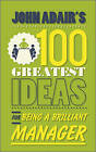 John Adair's 100 Greatest Ideas for Being a Brilliant Manager by John Adair (Paperback, 2011)