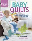 Baby Quilts: Simple, Colorful Designs for Little Ones by Anjeanette Klinder (Paperback, 2016)