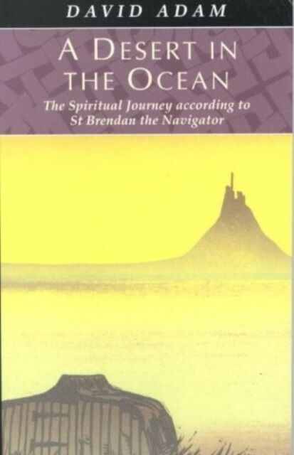 (Good)-A Desert in the Ocean: The Spiritual Journey According to St. Brendan the