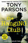 The Hanging Club by Tony Parsons (Paperback, 2016)