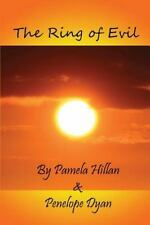 The Ring of Evil by Pamela Hillan and Penelope Dyan (2013, Paperback)