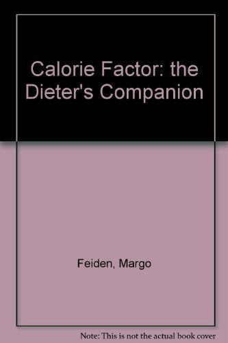 Margo Feidens the Calorie Factor: The Dieters Co