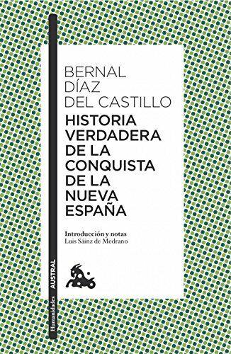 Historia Verdadera De La Conquista De La Nueva España (Humanidades)
