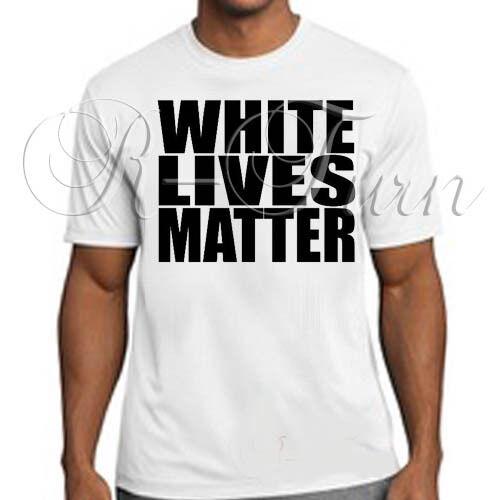 White Lives Matter Tee All Lives Matter Protest Support Donald Trump T Shirt b