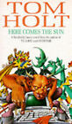 Here Comes the Sun by Tom Holt (Paperback, 1994)