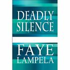 Deadly Silence 9781448979936 by Faye Lampela Paperback