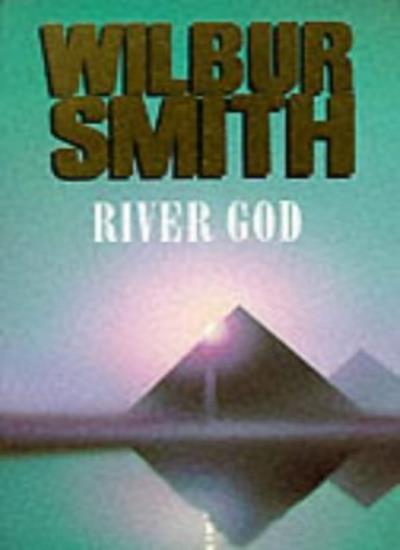 River God (Egyptian Novels) By  Wilbur Smith. 9780333568743