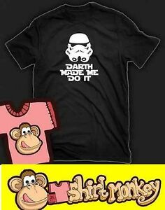 Star-Wars-Darth-Made-Me-do-It-Funny-T-shirt-Ladies-amp-Gents-Many-Colours