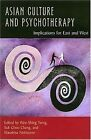 Asian Culture and Psychotherapy: Implications for East and West by University of Hawai'i Press (Hardback, 2005)
