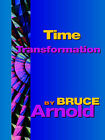 Time Transformation by Bruce E. Arnold (Paperback, 2006)