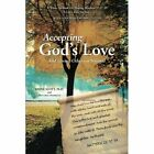 Accepting God's Love: And Loving Others as Yourself by Ph D Wayne Scott (Paperback / softback, 2013)