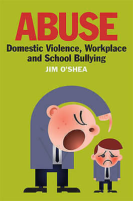 1 of 1 - Abuse: Domestic Violence, Workplace and School Bullying, Good Condition Book, Ji