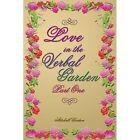 Love in The Verbal Garden Part I 9781414058580 by Mitchell Gordon Paperback