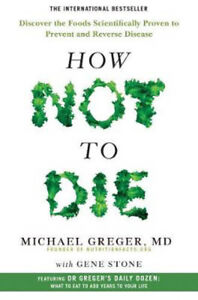 How-Not-To-Die-Discover-the-foods-scientifically-proven-to-prevent-and-reverse