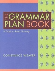 Pdf download the grammar plan book: a guide to smart teaching for fu….