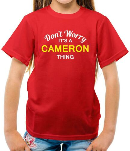 Don/'t Worry It/'s a CAMERON Thing! Surname-Personal Kids T-Shirt First Name