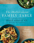 The Mediterranean Family Table: 125 Simple, Everyday Recipes Made with the Most Delicious and Healthiest Food on Earth by Angelo Acquista, Laurie Anne Vandermolen (Hardback, 2015)