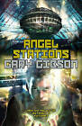 Angel Stations by Gary Gibson (Paperback, 2005)