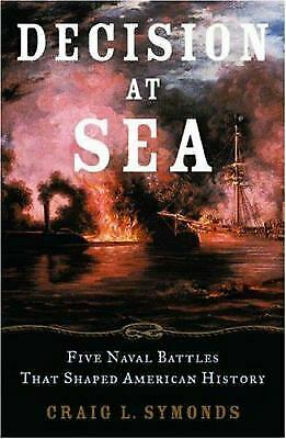 Decision at Sea : Five Naval Battles That Shaped American History