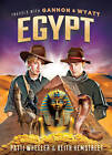 Travels with Gannon and Wyatt: Egypt by Patti Wheeler, Keith Hemstreet (Hardback, 2016)
