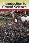 Introduction to Crowd Science by G. Keith Still (Hardback, 2014)