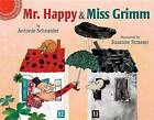 Mr. Happy and Miss Grimm by Antonie Schneider (Hardback, 2015)