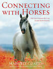 Connecting with Horses: The Life Lessons We Can Learn from Horses by Margrit Coates (Paperback, 2008)