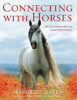 1 of 1 - Coates, Margrit, Connecting with Horses: The Life Lessons We Can Learn from Hors