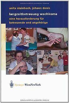 Langzeitbetreuung Wachkoma: Eine Herausforderung für Bet...   Buch   Zustand gut