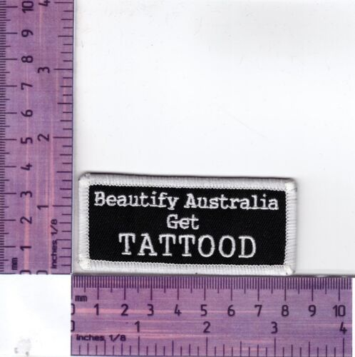 Beautify Australia Get A Tattoo  Embroidered Cloth Patch Badge