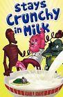 Stays Crunchy in Milk by Adam P. Knave (Paperback, 2009)
