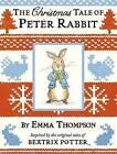 The Christmas Tale of Peter Rabbit by Emma Thompson (Hardback, 2016)