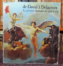 De David a Delacroix La Peinture Francaise de 1774 1830 Grand Palais Paris 1974