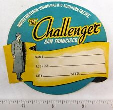 1930's-40's The Challenger San Francisco UP SP NW RR Luggage Label Vintage E1