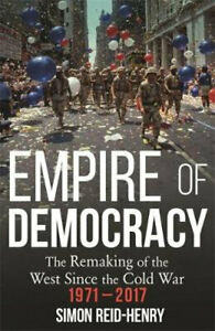 NEW-Empire-of-Democracy-By-Simon-Reid-Henry-Paperback-Free-Shipping