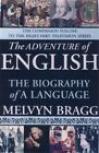 The Adventure of English : The Biography of a Language by Melvyn Bragg (2004, Hardcover)